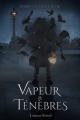 Couverture Vapeur & Ténèbres Editions Luzerne Rousse 2018