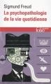 Couverture Psychopathologie de la vie quotidienne Editions Folio  (Essais) 1997
