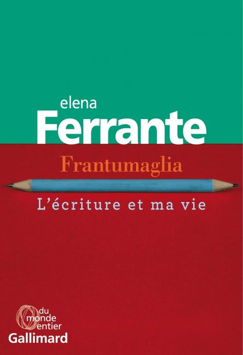 Couverture Frantumaglia : L'écriture et ma vie