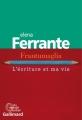 Couverture Frantumaglia : L'écriture et ma vie Editions Gallimard  (Du monde entier) 2019