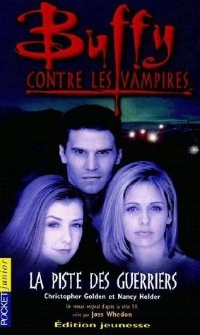 Couverture Buffy contre les vampires, tome 05 : La piste des guerriers