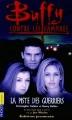 Couverture Buffy contre les vampires, tome 05 : La piste des guerriers Editions Pocket (Junior) 2001