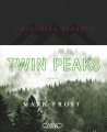 Couverture L'histoire secrète de Twin Peaks Editions Michel Lafon 2016