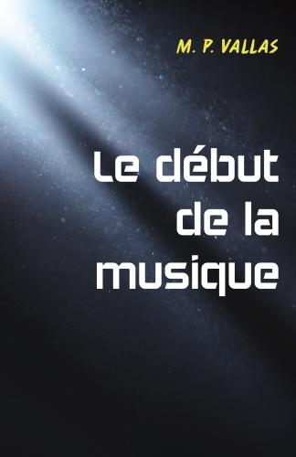 Couverture Le début de la musique
