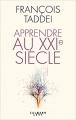 Couverture Apprendre au XXIe siècle Editions Calmann-Lévy (Documents, Actualités, Société) 2018