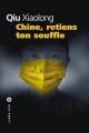 Couverture Chine, retiens ton souffle Editions Liana Lévi (Littérature étrangère) 2018