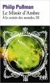 Couverture À la croisée des mondes, tome 3 : Le Miroir d'ambre Editions Folio  2007