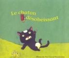Couverture Le chaton désobéissant Editions Flammarion (Père Castor - Albums / Les albums) 2003