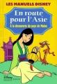 Couverture En route pour l'Asie : A la découverte du pays de Mulan Editions Disney / Hachette 1998