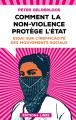 Couverture Comment la non-violence protège l'Etat : Essai sur l'inefficacité des mouvements sociaux Editions Libre 2018