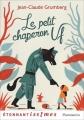 Couverture Le Petit Chaperon Uf Editions Flammarion (Etonnantiss!mes) 2015