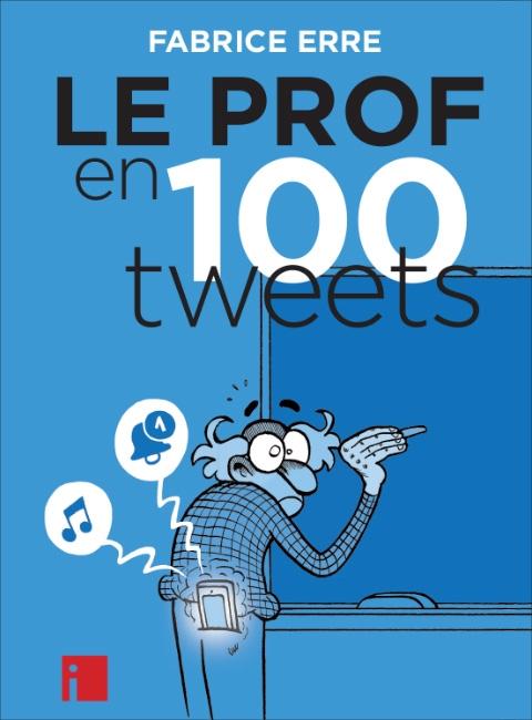 Couverture Le prof en 100 tweets