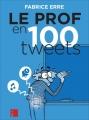 Couverture Le prof en 100 tweets Editions I.D. 2018