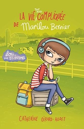 Couverture La vie tout aussi compliquée de Marilou Bernier : Lou pour les intimes