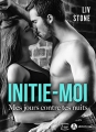 Couverture Initie-moi : Mes jours contre tes nuits Editions Addictives (Luv) 2018