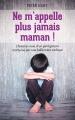Couverture Ne m'appelle plus jamais maman ! Editions France Loisirs 2017