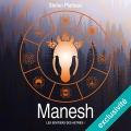 Couverture Les sentiers des astres, tome 1 : Manesh Editions Audible studios 2018