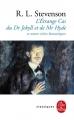 Couverture Le cas étrange du dr. Jekyll et mr. Hyde et autres contes / L'étrange cas du dr Jekyll et mr Hyde et autres récits fantastiques Editions Le Livre de Poche (Classiques) 2000