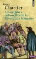 Couverture Les Origines culturelles de la Révolution française Editions Seuil (Histoire) 2000