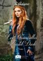 Couverture Le Destin des cœurs perdus, tome 1 : Les Damoiselles de Castel Dark Editions Something else (Still) 2018