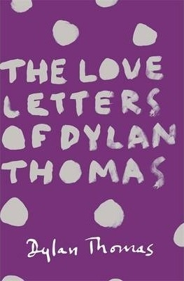 Couverture The love letters of Dylan Thomas