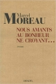 Couverture Nous, amants au bonheur ne croyant... Editions Denoël (Romans français) 2005
