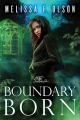 Couverture Boundary Magic, book 3: Boundary Born Editions 47North 2016