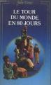 Couverture Le tour du monde en quatre-vingts jours / Le tour du monde en 80 jours Editions La Fontaine au Roy (Arpège Junior) 1990