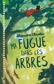 Couverture Ma fugue dans les arbres Editions Magnard (Jeunesse) 2019
