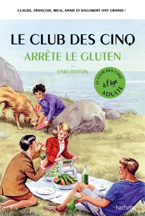 Couverture Le club des cinq arrête le gluten