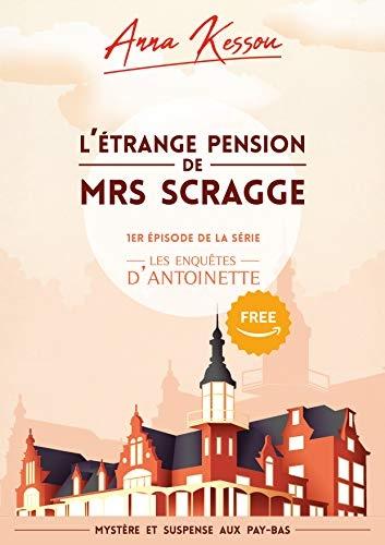 Couverture Les enquêtes d'Antoinette, tome 1 : L'étrange pension de mrs Scragge