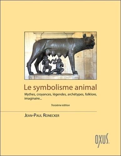 Couverture Le symbolisme animal : Mythes, croyances, légendes, archétypes, folklore, imaginaire...