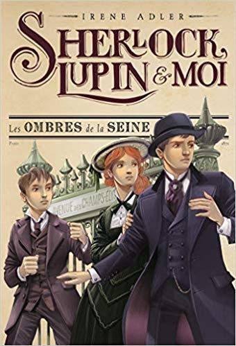 Couverture Sherlock, Lupin & moi, tome 6 : Les ombres de la Seine