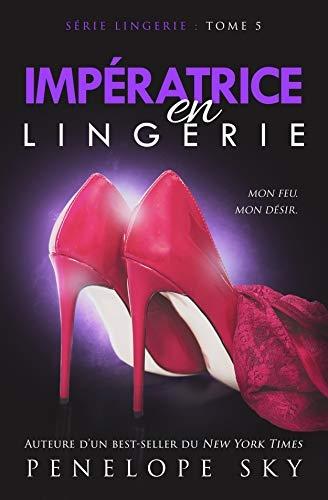 Couverture Série Lingerie, tome 5 : Impératrice en Lingerie