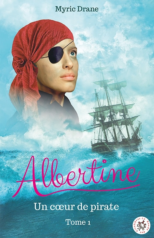 Couverture Albertine, tome 1 : Un coeur de pirate