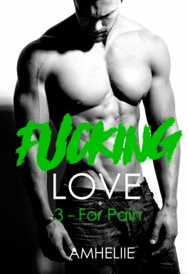Couverture Fucking love, tome 3 : For pain