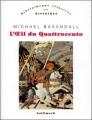 Couverture L'oeil du Quattrocento Editions Gallimard  2008