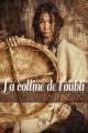 Couverture La colline de l'oubli (roman) Editions Mix 2019