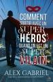 Couverture Comment sortir avec un super héros quand on est un super vilain ? Editions MxM Bookmark (Romance) 2018
