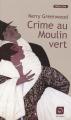 Couverture Crime au Moulin Vert Editions de la Loupe (Détective) 2009