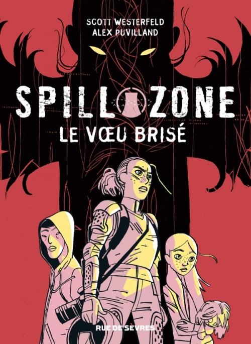 Couverture Spill zone, tome 2 : Le voeu brisé