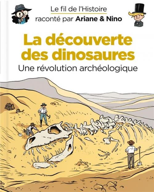 Couverture Le fil de l'Histoire raconté par Ariane & Nino, tome 9 : La découverte des dinosaures, une révolution archéologique