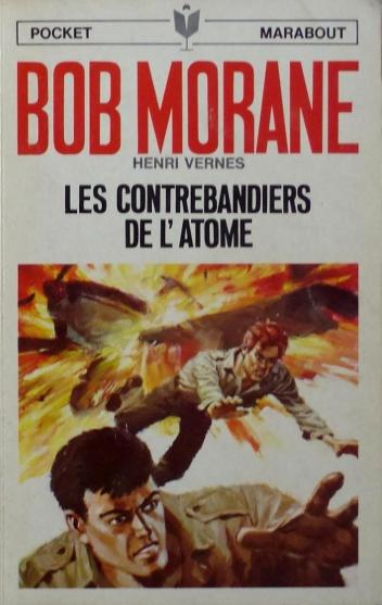 Couverture Bob Morane, tome 107 : Les contrebandiers de l'atome