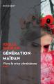 Couverture Génération Maïdan. Vivre la crise ukrainienne Editions De l'aube 2016