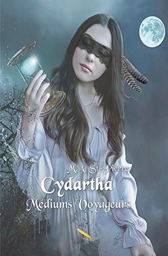 Couverture Cydartha, tome 1 : Médiums voyageurs