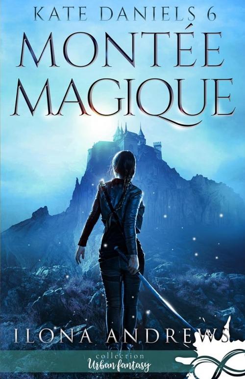 Couverture Kate Daniels, tome 6 : Montée Magique