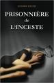 Couverture Prisonnière de l'inceste Editions AAPPL 2016