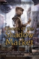 Couverture Ghosts of the Shadow Market Editions Walker Books 2019