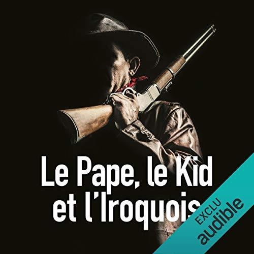 Couverture Bourbon kid, tome 5 : Le pape, le kid et l'iroquois
