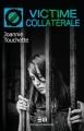 Couverture Victime collatérale Editions de Mortagne (Tabou) 2018